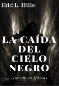 """Cubierta del libro """"La caída del cielo negro: Guerra en llamas"""""""