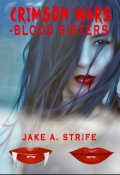 "Book cover ""Crimson Wars: Blood Sisters (book 1)"""