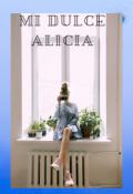 """Cubierta del libro """"Mi Dulce Alicia"""""""