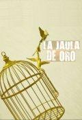 """Cubierta del libro """"La niña y el pájaro de la jaula de oro"""""""