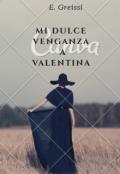 """Cubierta del libro """"Mi dulce Venganza a Valentina """""""