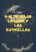"""Cubierta del libro """" Y Si Te Bajo La Luna Y Las Estrellas"""""""