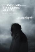 """Cubierta del libro """"Cuando mis recuerdos mueran (otra edición)"""""""