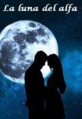 """Cubierta del libro """"La luna del alfa"""""""