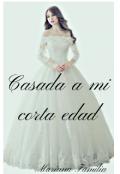 """Cubierta del libro """"Casada a mi corta edad ©"""""""