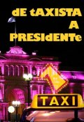 "Cubierta del libro ""De Taxista a Presidente"""