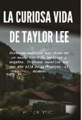 """Cubierta del libro """"La Curiosa Vida de Taylor Lee (completa)"""""""