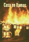 """Cubierta del libro """"Casa en llamas"""""""
