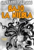 """Cubierta del libro """"Bajo La Niebla"""""""