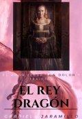 """Cubierta del libro """"El Rey Dragón"""""""