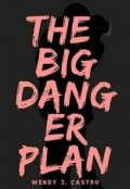 "Cubierta del libro ""The Big Danger Plan"""