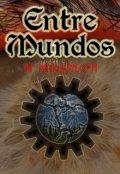 """Cubierta del libro """"Entre Mundos"""""""