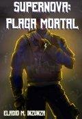 "Cubierta del libro ""Supernova: Plaga Mortal"""