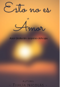 """Cubierta del libro """"Esto no es  Amor"""""""