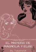 """Cubierta del libro """"El Misterio De Magnolia Y Elise"""""""