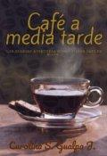 """Cubierta del libro """"Café a media tarde"""""""