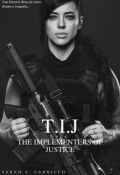"""Cubierta del libro """"The Implementers of Justice [t.I.J]"""""""
