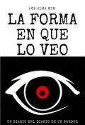 """Cubierta del libro """"La forma en que lo veo - diario del diario de un border"""""""