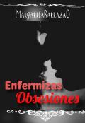 """Cubierta del libro """"Enfermizas Obsesiones"""""""