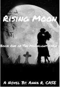"Book cover ""Rising Moon (book One of the Moonlight Cycle)"""