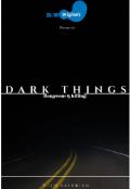 """Book cover """"Dark Things: Dangerous & Killing!"""""""