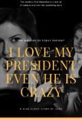 """Обложка книги """"Я люблю своего президента хотя он псих"""""""