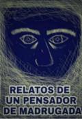 """Cubierta del libro """"Relatos de un Pensador de Madrugada"""""""