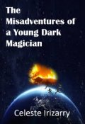 "Book cover ""The Misadventures of a Young Dark Magician"""