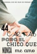 """Cubierta del libro """"44 cartas para el chico que nunca me amo"""""""