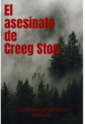 """Cubierta del libro """"El asesinato de Creeg Ston"""""""