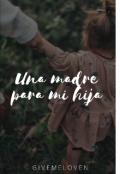 """Cubierta del libro """"Una Madre Para Mi Hija"""""""