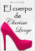 """Cubierta del libro """"El cuerpo de Clarissa Lange"""""""