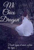 """Cubierta del libro """"Mi Chico Dragon"""""""