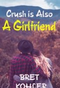 """Book cover """"Crush is Also a Girlfriend"""""""