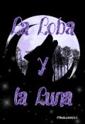 """Cubierta del libro """"La Loba y la Luna. """""""