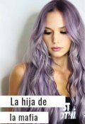 """Cubierta del libro """"La hija de la mafia """""""