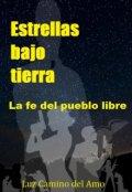 """Cubierta del libro """"Estrellas bajo tierra. La fe del pueblo libre"""""""