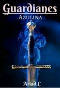 """Cubierta del libro """"Guardianes:azulina"""""""