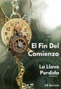 """Cubierta del libro """"El Fin Del Comienzo : La Llave Perdida"""""""
