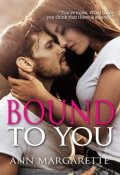 """Book cover """"Bound To You ( A Professor-Student Romance )"""""""