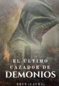 """Cubierta del libro """"El último cazador de demonios """""""