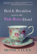 """Book cover """"Bed & Breakfast Next to the Pink Roses Hotel"""""""