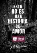 """Cubierta del libro """"Esta No Es una Historia de Amor"""""""