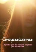 """Cubierta del libro """"Composiciones: Aquello que expresa mí corazón"""""""