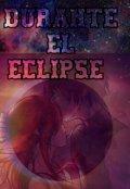 """Cubierta del libro """"Durante el eclipse """""""