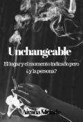 """Cubierta del libro """"Unchangeable"""""""
