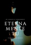 """Cubierta del libro """"Eternamente Tu: Tenerte De Nuevo"""""""