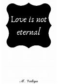 """Обложка книги """"《 Любовь не вечна》"""""""