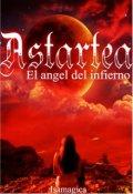 """Cubierta del libro """"Astartea el ángel del infierno"""""""