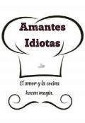 """Cubierta del libro """"Amantes Idiotas """""""